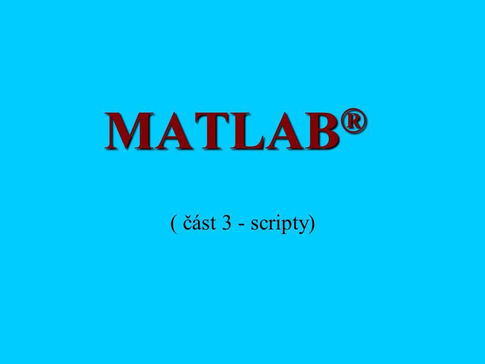 MATLAB® ( část 3 - scripty)