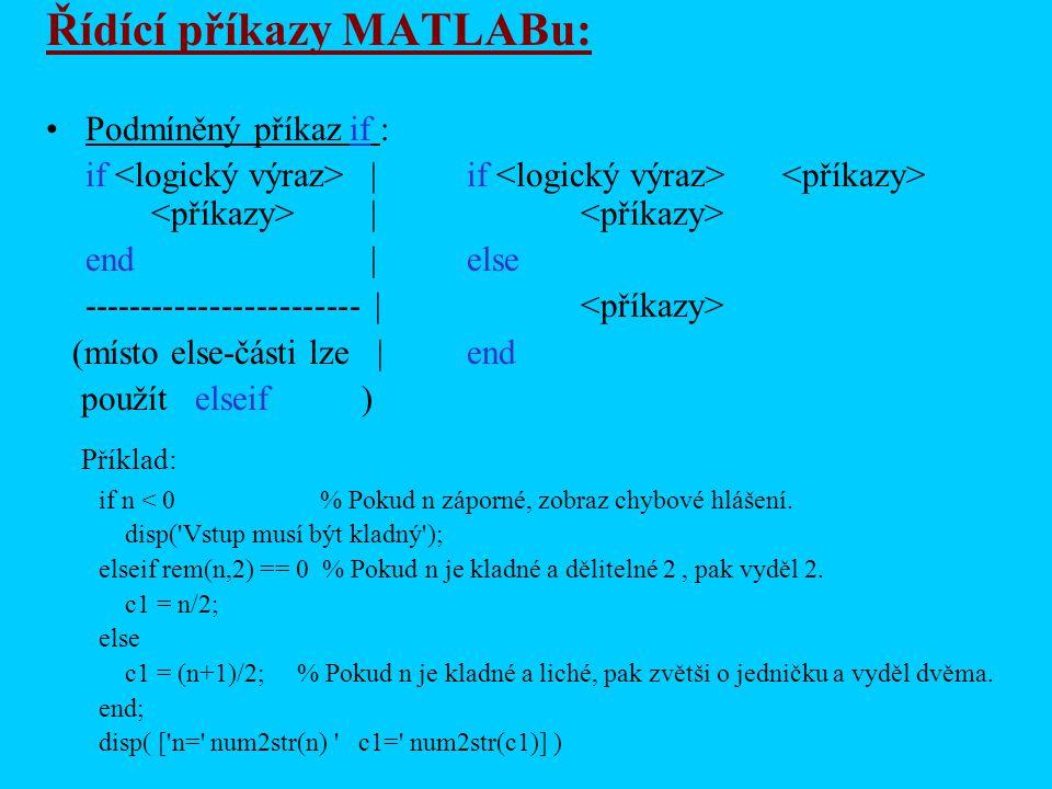 Řídící příkazy MATLABu: