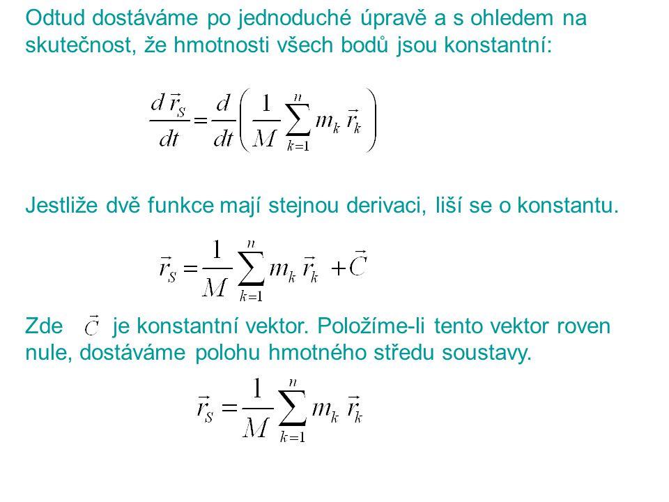 Odtud dostáváme po jednoduché úpravě a s ohledem na skutečnost, že hmotnosti všech bodů jsou konstantní: