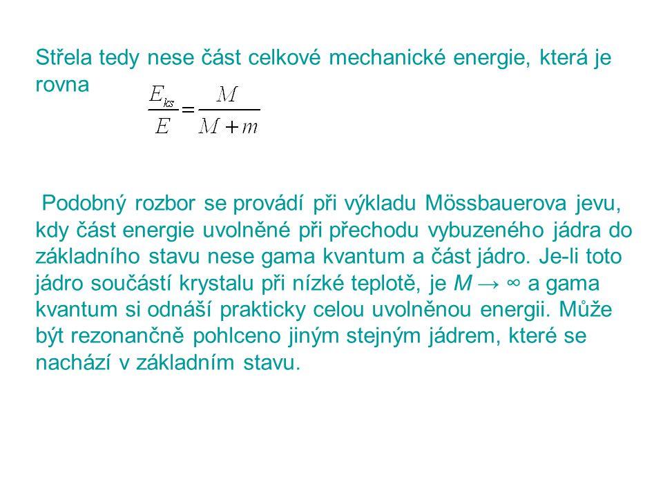 Střela tedy nese část celkové mechanické energie, která je rovna