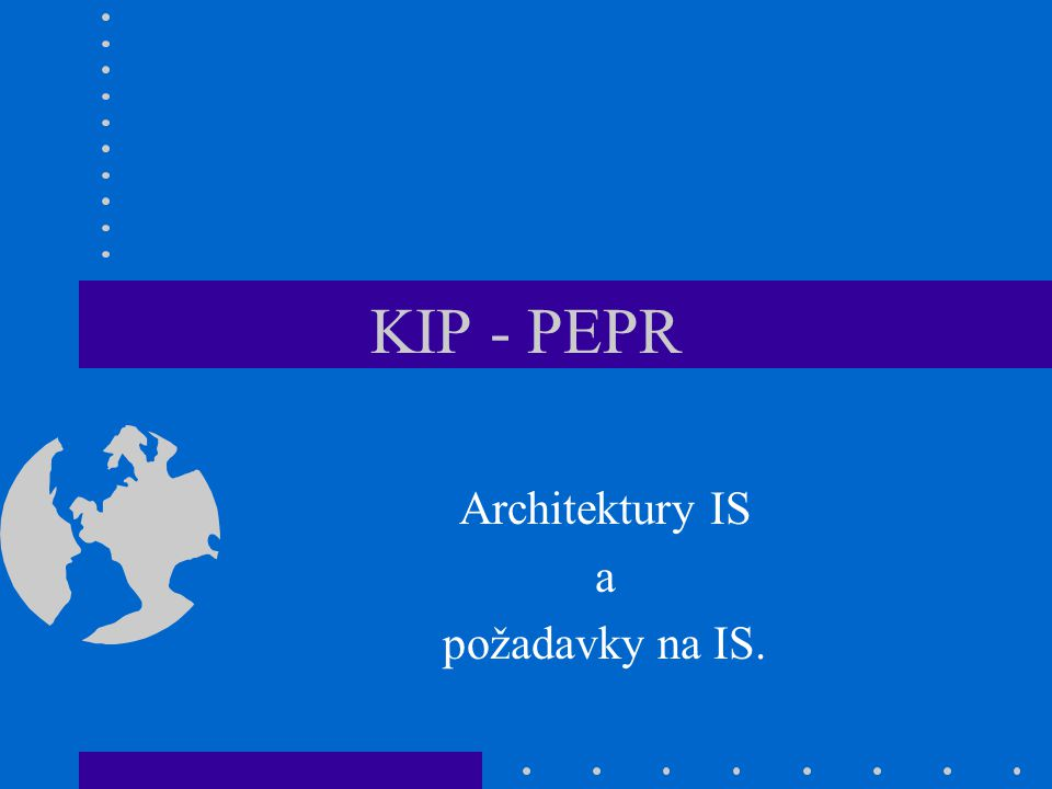 Architektury IS a požadavky na IS.