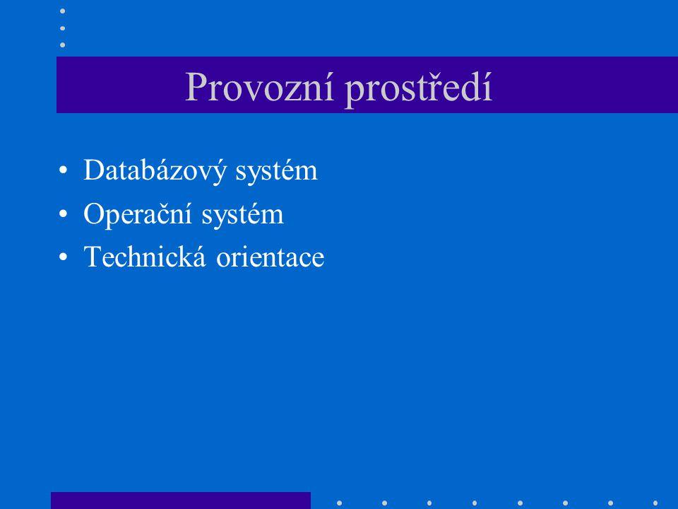 Provozní prostředí Databázový systém Operační systém