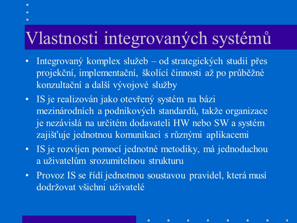Vlastnosti integrovaných systémů
