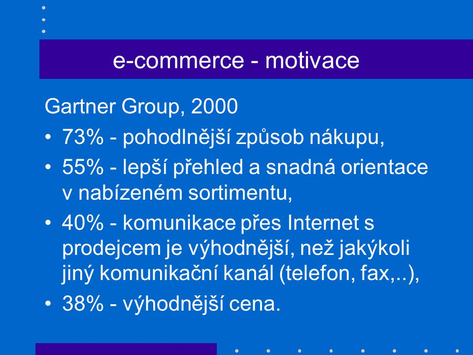 e-commerce - motivace Gartner Group, 2000