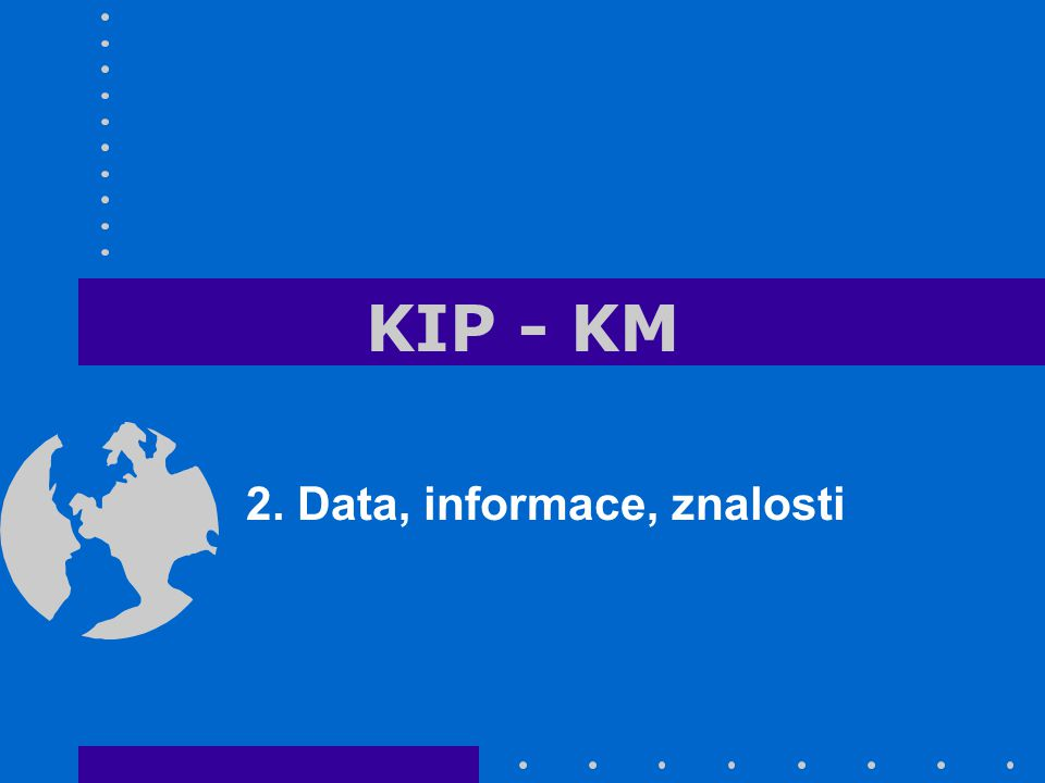2. Data, informace, znalosti