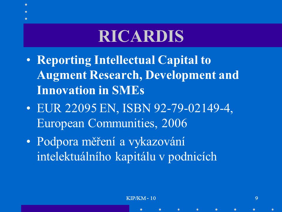RICARDIS Reporting Intellectual Capital to Augment Research, Development and Innovation in SMEs.