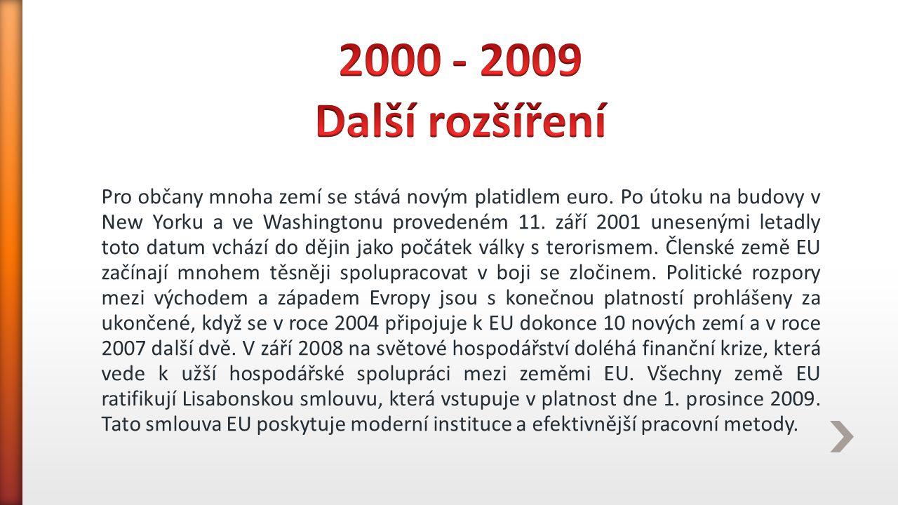 2000 - 2009 Další rozšíření