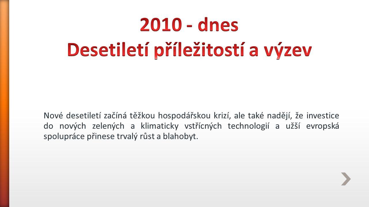 2010 - dnes Desetiletí příležitostí a výzev