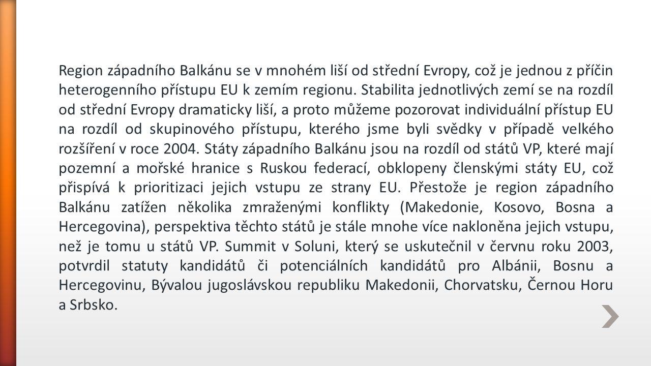 Region západního Balkánu se v mnohém liší od střední Evropy, což je jednou z příčin heterogenního přístupu EU k zemím regionu.