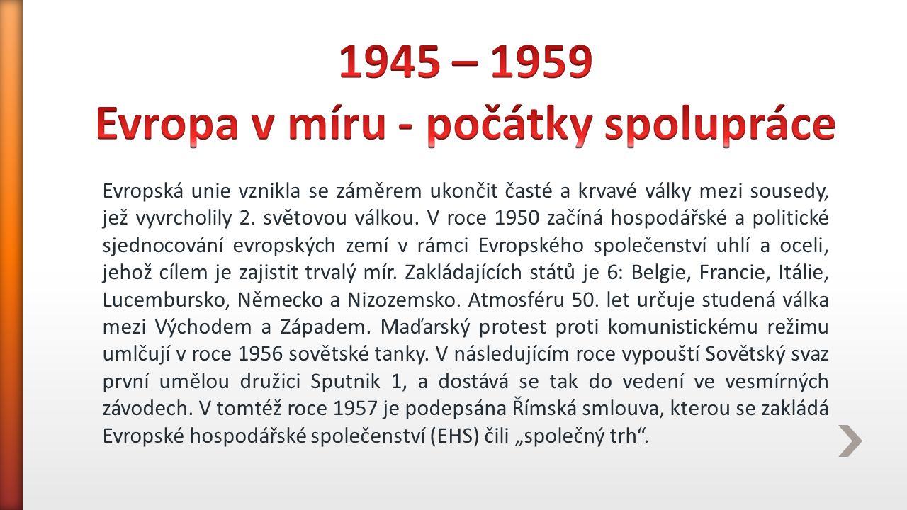 1945 – 1959 Evropa v míru - počátky spolupráce