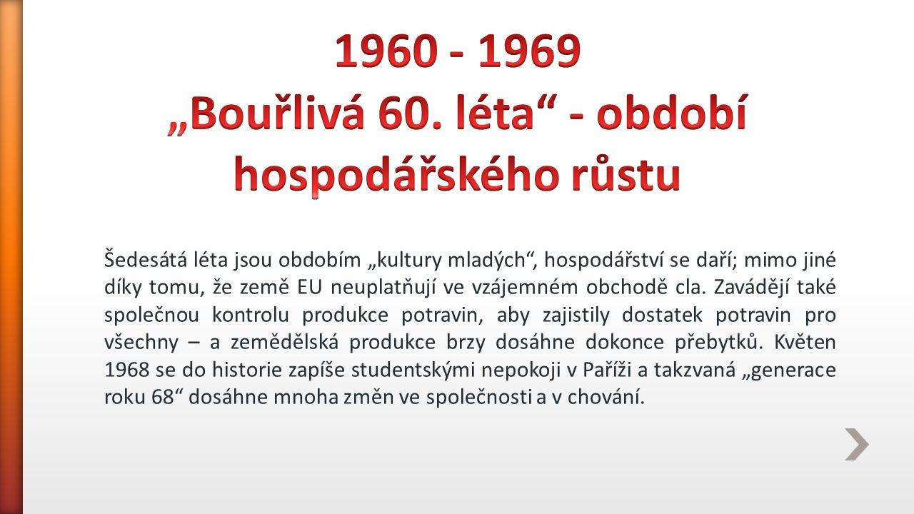 """1960 - 1969 """"Bouřlivá 60. léta - období hospodářského růstu"""