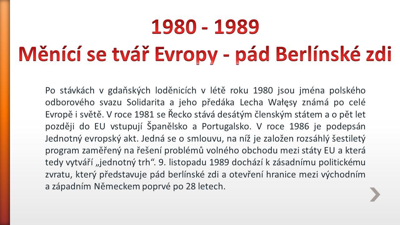 1980 - 1989 Měnící se tvář Evropy - pád Berlínské zdi