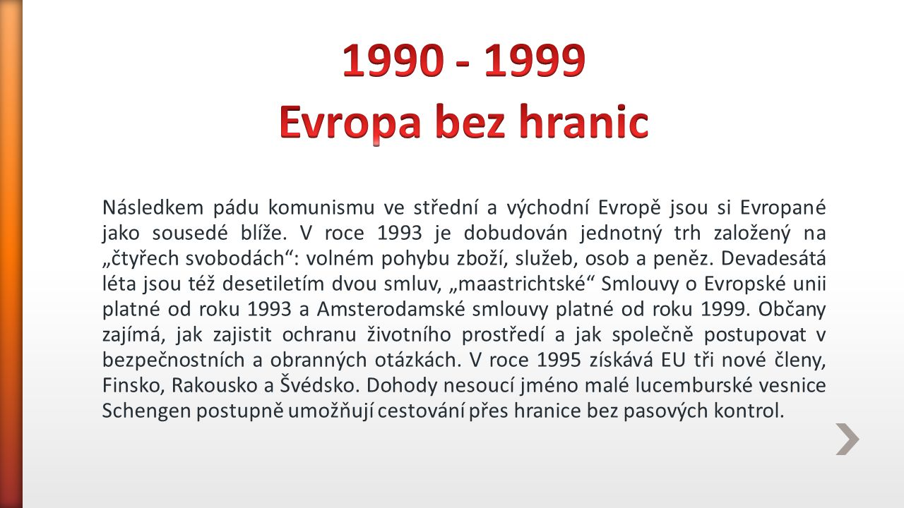 1990 - 1999 Evropa bez hranic