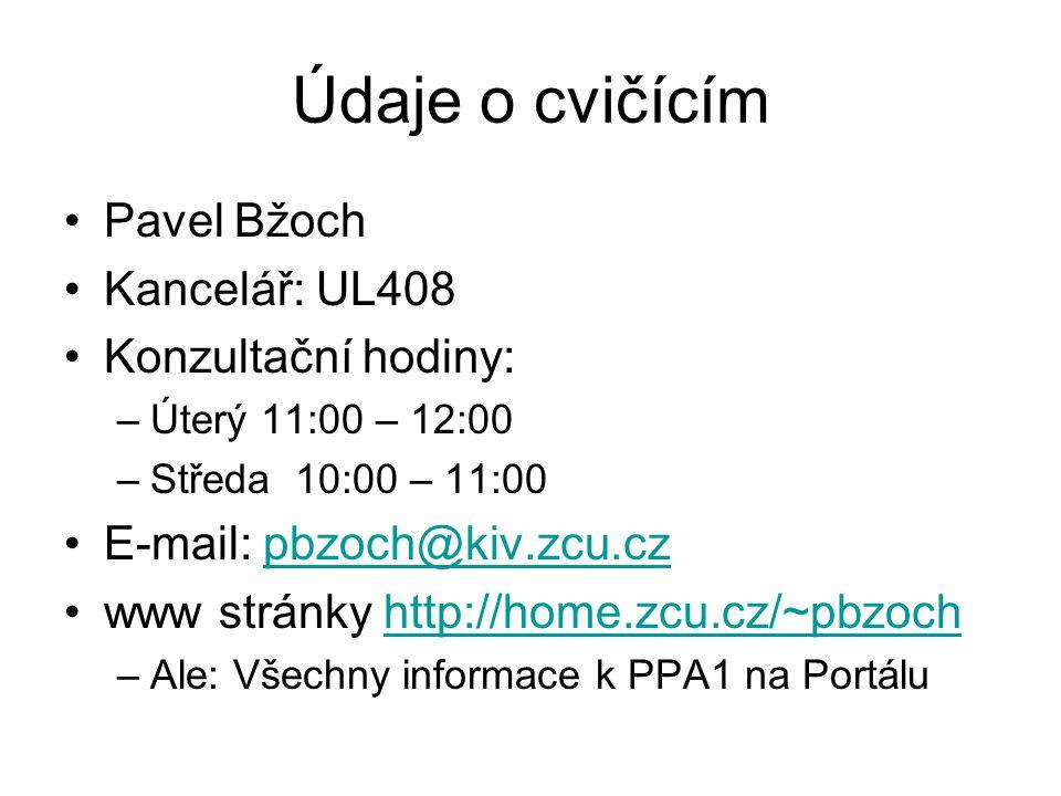 Údaje o cvičícím Pavel Bžoch Kancelář: UL408 Konzultační hodiny: