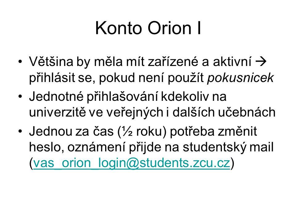 Konto Orion I Většina by měla mít zařízené a aktivní  přihlásit se, pokud není použít pokusnicek.