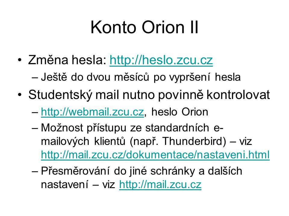 Konto Orion II Změna hesla: http://heslo.zcu.cz