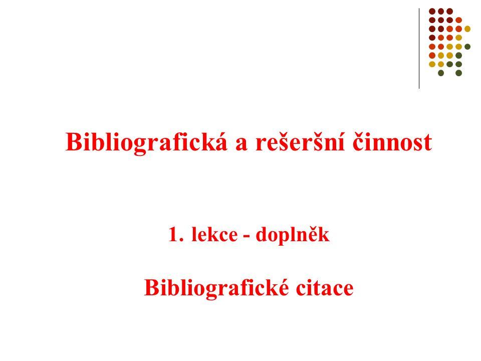 Bibliografická a rešeršní činnost Bibliografické citace
