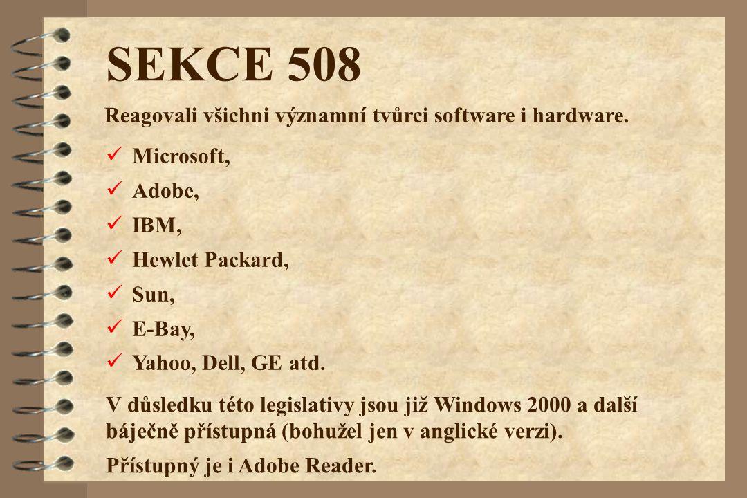 SEKCE 508 Reagovali všichni významní tvůrci software i hardware.