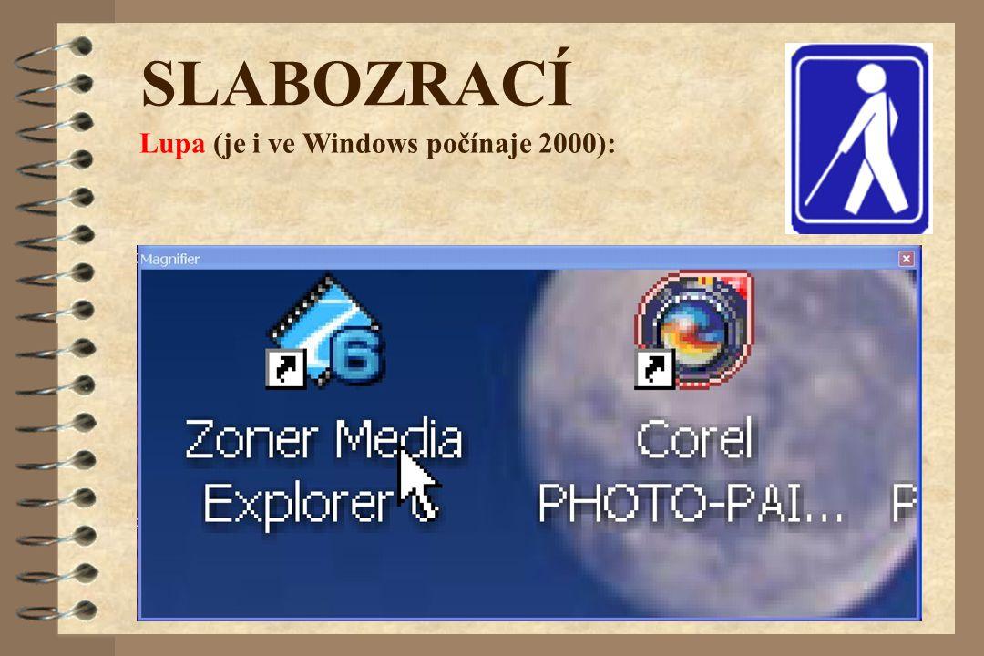 SLABOZRACÍ Lupa (je i ve Windows počínaje 2000):