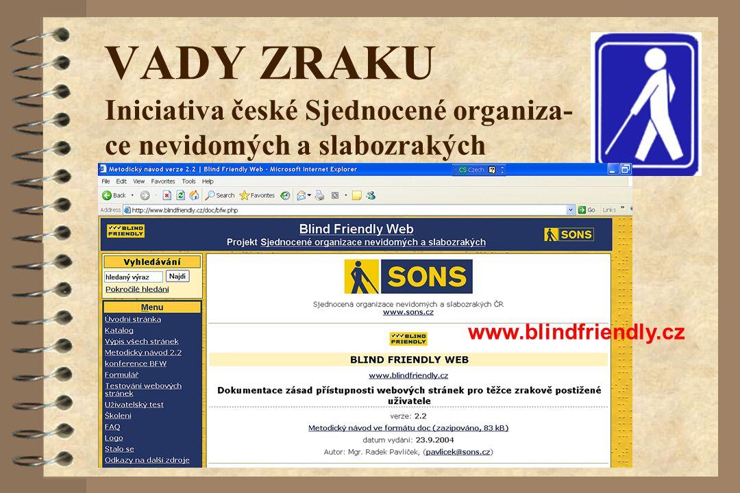 VADY ZRAKU Iniciativa české Sjednocené organiza-ce nevidomých a slabozrakých www.blindfriendly.cz