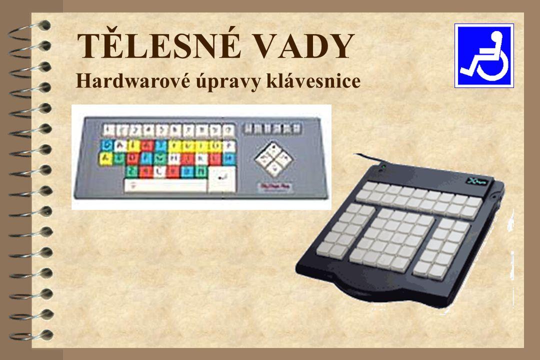 TĚLESNÉ VADY Hardwarové úpravy klávesnice