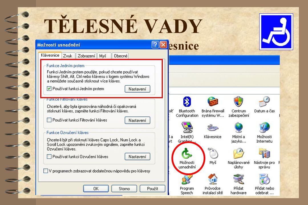 TĚLESNÉ VADY Softwarové úpravy klávesnice