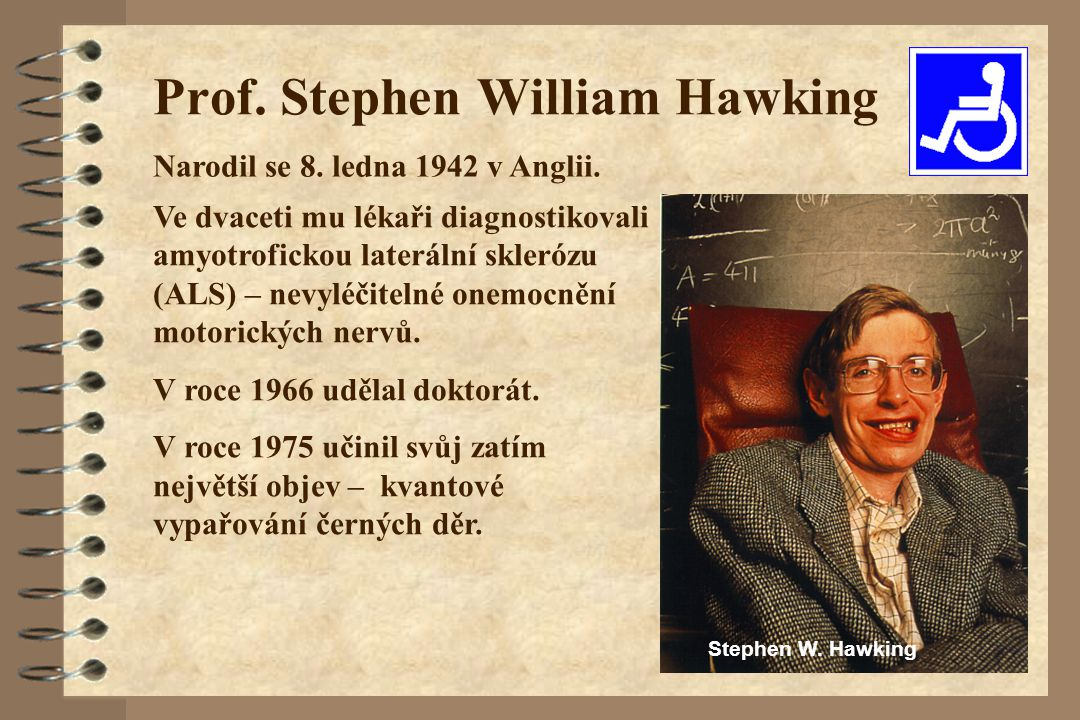 Prof. Stephen William Hawking