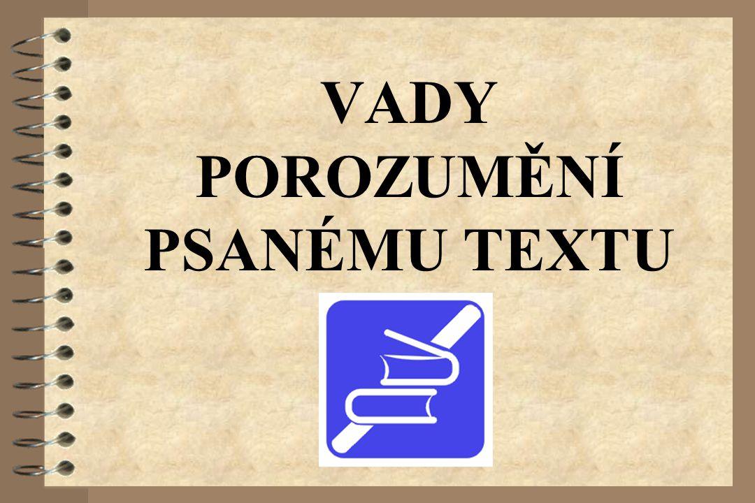 VADY POROZUMĚNÍ PSANÉMU TEXTU