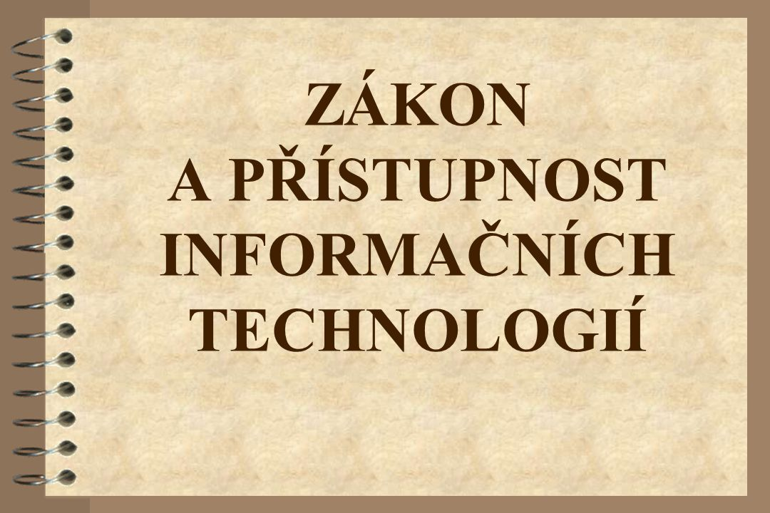 ZÁKON A PŘÍSTUPNOST INFORMAČNÍCH TECHNOLOGIÍ