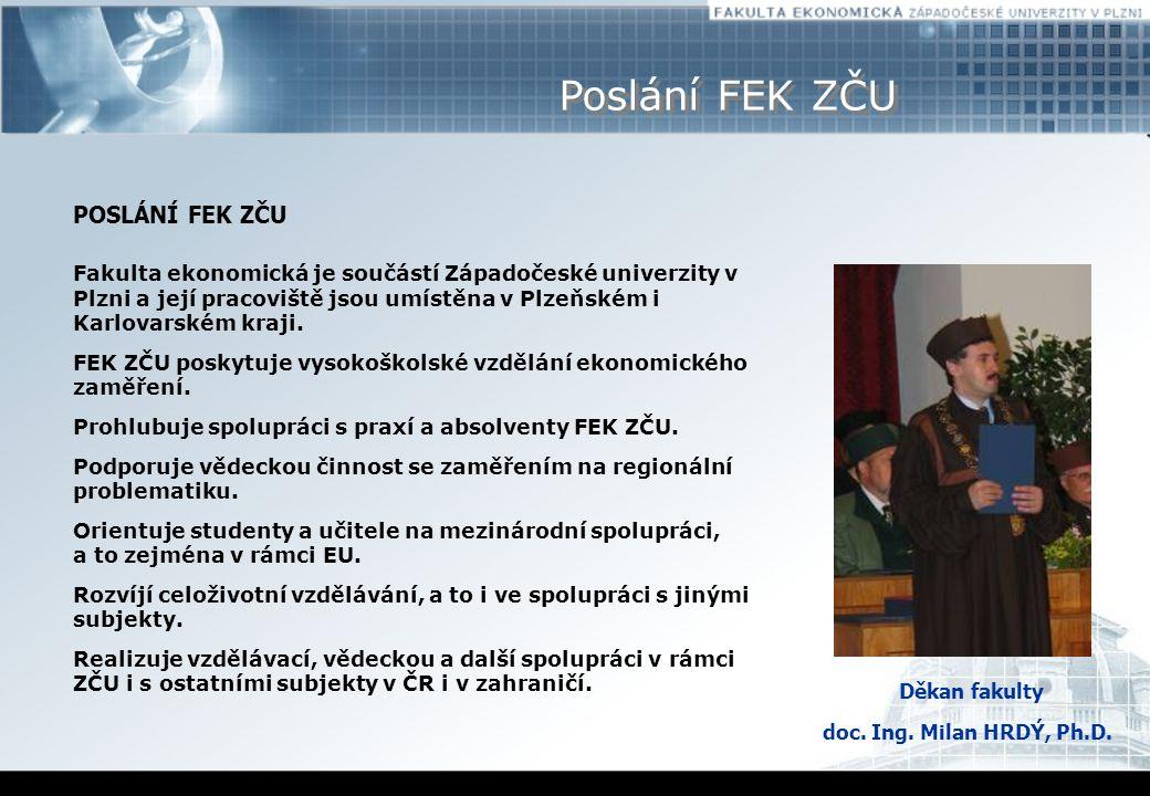 Poslání FEK ZČU Děkan fakulty POSLÁNÍ FEK ZČU