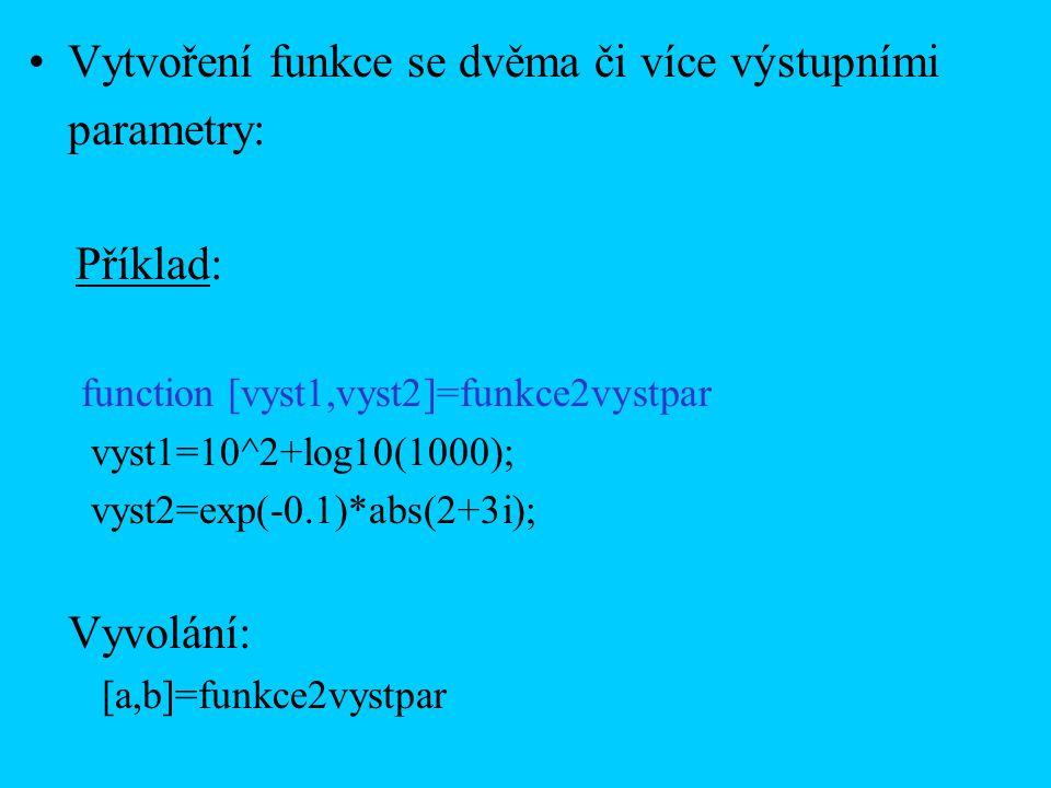 Vytvoření funkce se dvěma či více výstupními parametry: Příklad: