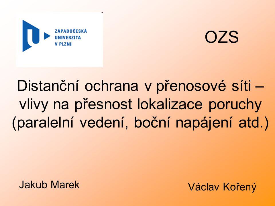 OZS Distanční ochrana v přenosové síti – vlivy na přesnost lokalizace poruchy (paralelní vedení, boční napájení atd.)