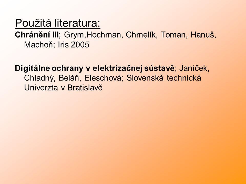 Použitá literatura: Chránění III; Grym,Hochman, Chmelík, Toman, Hanuš, Machoň; Iris 2005.