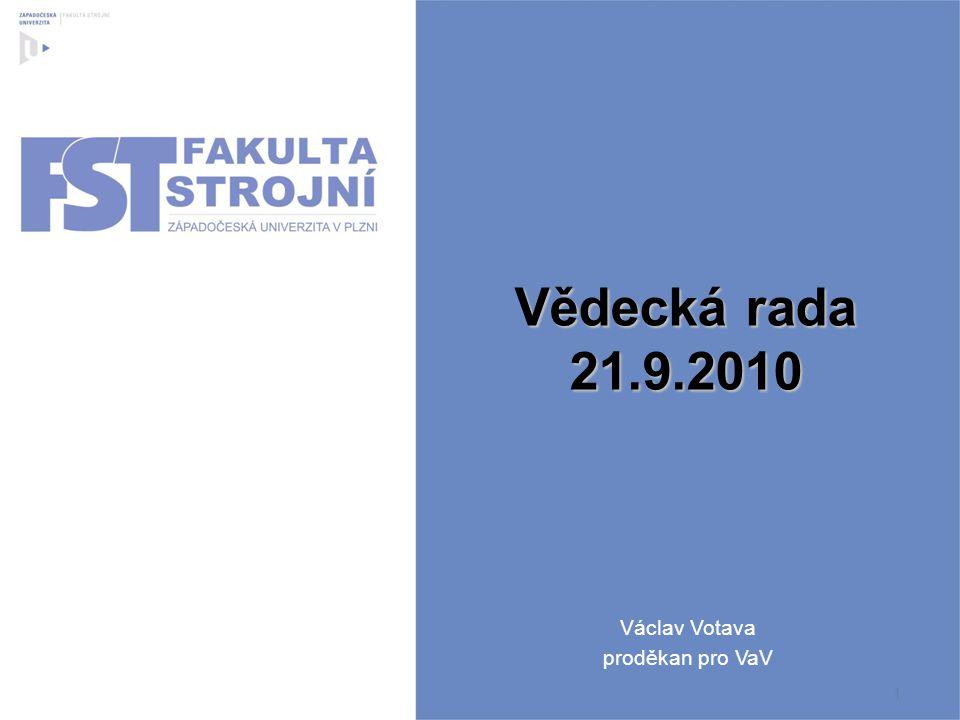 Vědecká rada 21.9.2010 Václav Votava proděkan pro VaV
