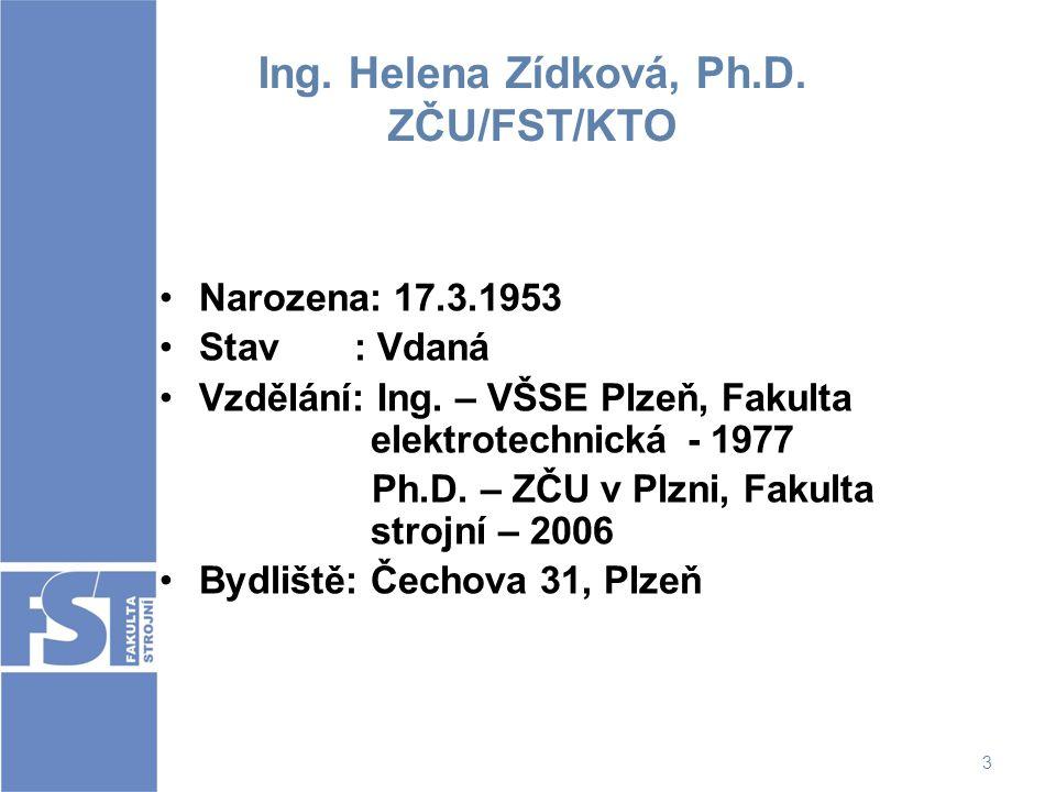 Ing. Helena Zídková, Ph.D. ZČU/FST/KTO