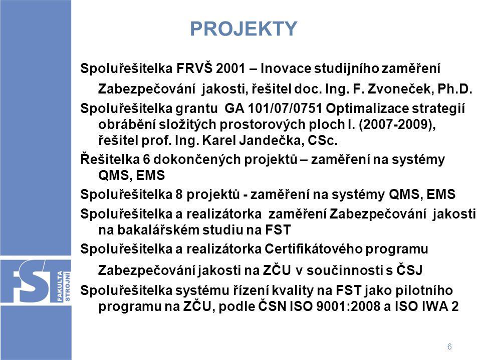 PROJEKTY Spoluřešitelka FRVŠ 2001 – Inovace studijního zaměření