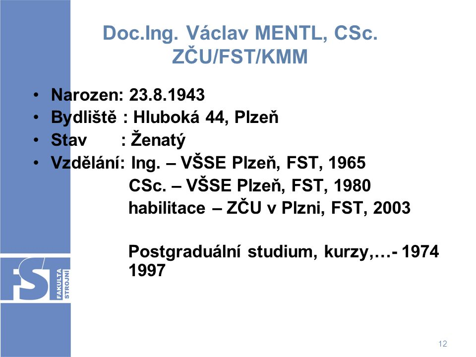 Doc.Ing. Václav MENTL, CSc. ZČU/FST/KMM