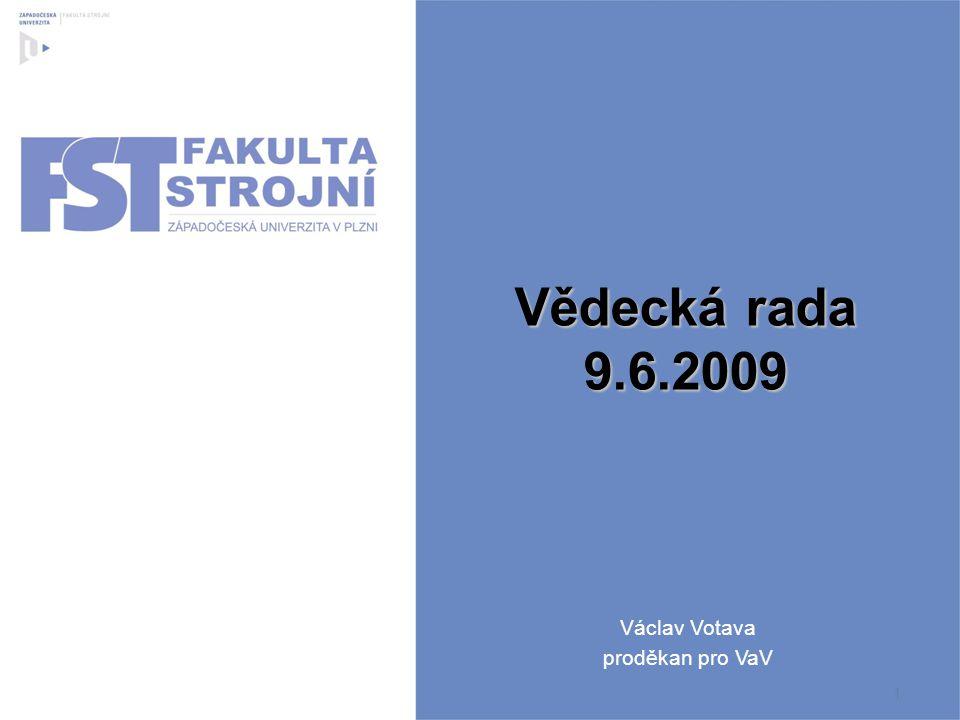 Vědecká rada 9.6.2009 Václav Votava proděkan pro VaV