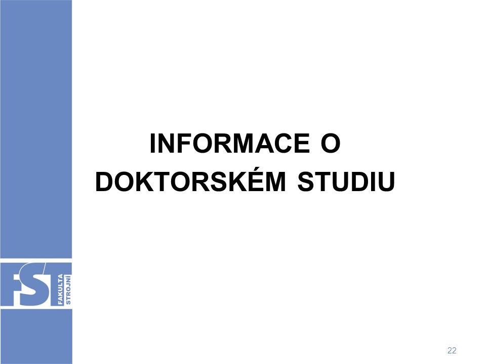 INFORMACE O DOKTORSKÉM STUDIU