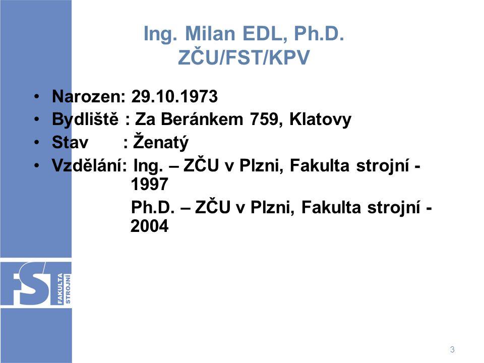 Ing. Milan EDL, Ph.D. ZČU/FST/KPV