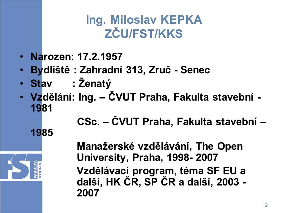 Ing. Miloslav KEPKA ZČU/FST/KKS