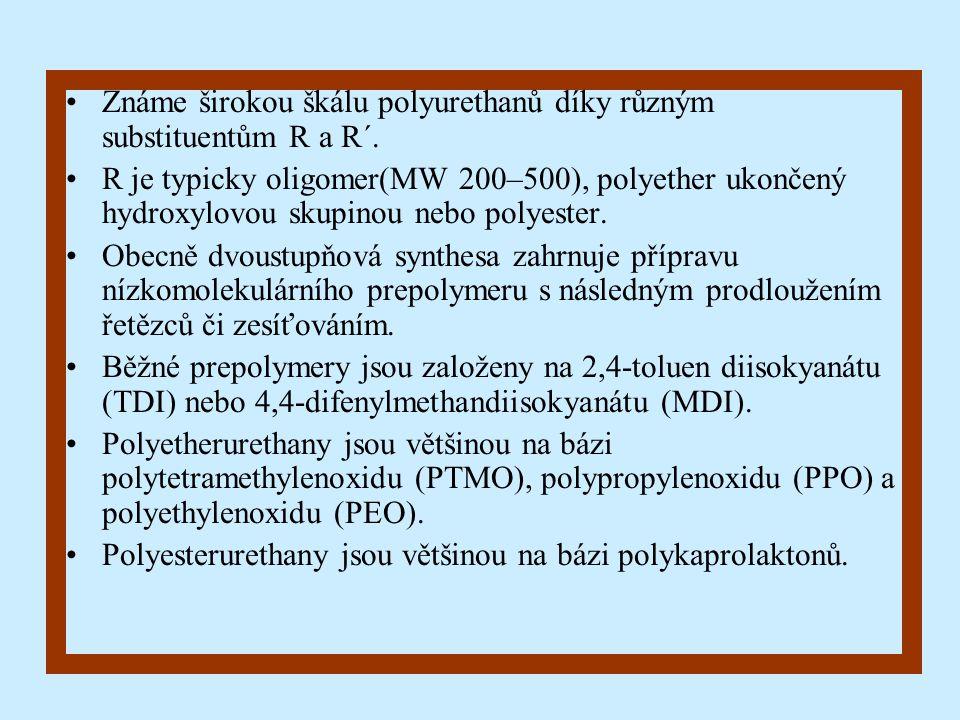 Známe širokou škálu polyurethanů díky různým substituentům R a R´.