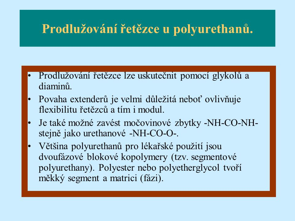 Prodlužování řetězce u polyurethanů.