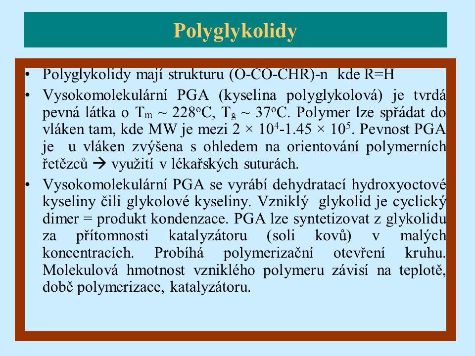 Polyglykolidy Polyglykolidy mají strukturu (O-CO-CHR)-n kde R=H