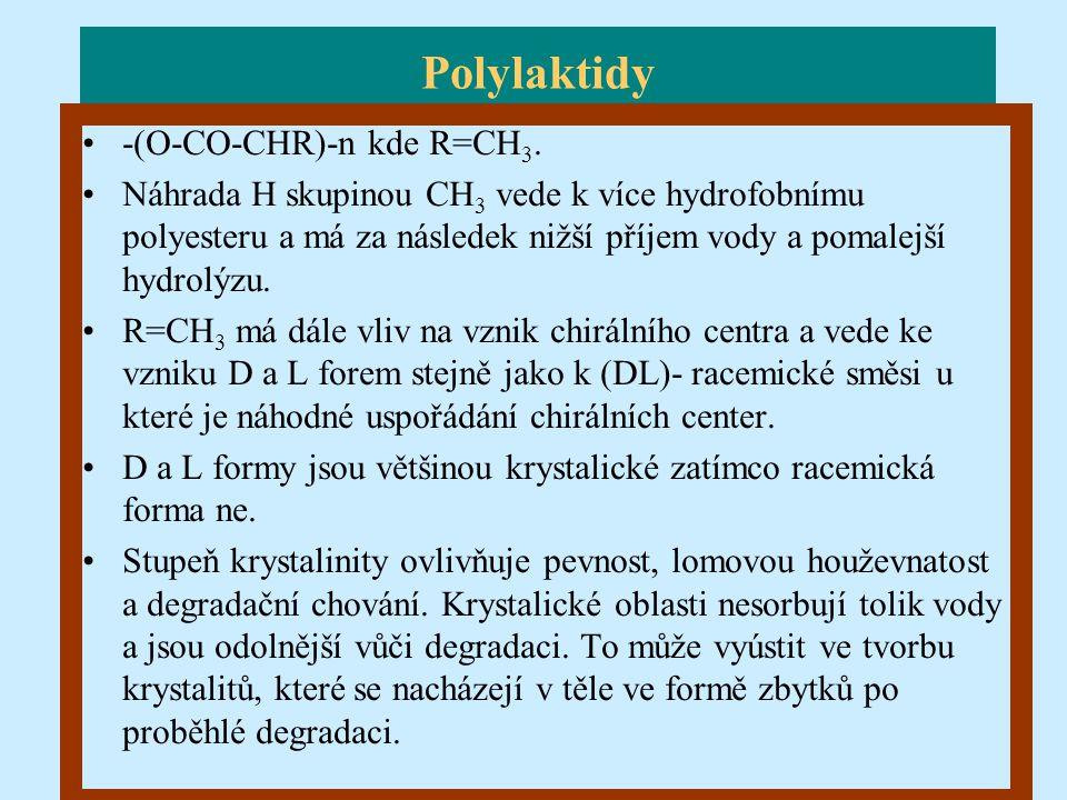 Polylaktidy -(O-CO-CHR)-n kde R=CH3.