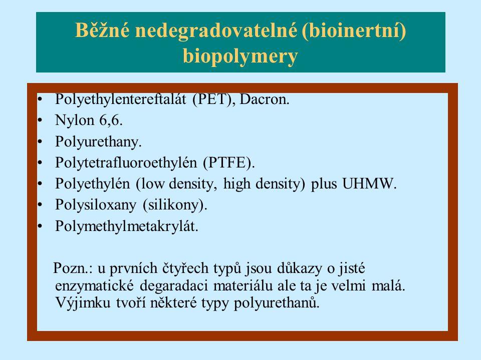 Běžné nedegradovatelné (bioinertní) biopolymery