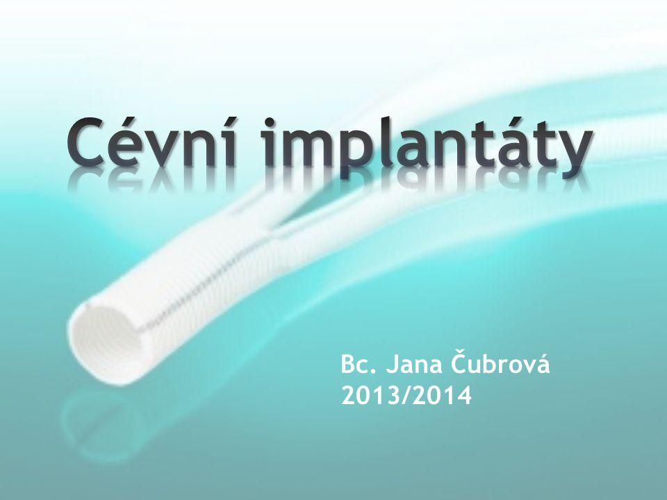 Cévní implantáty Bc. Jana Čubrová 2013/2014
