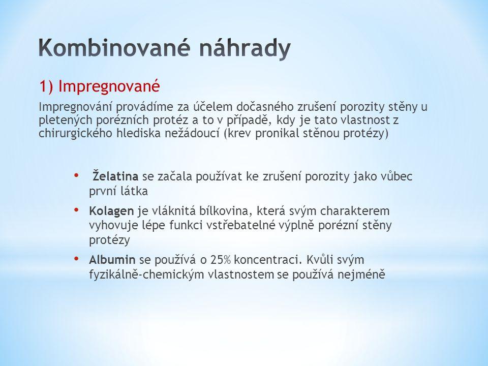 Kombinované náhrady 1) Impregnované