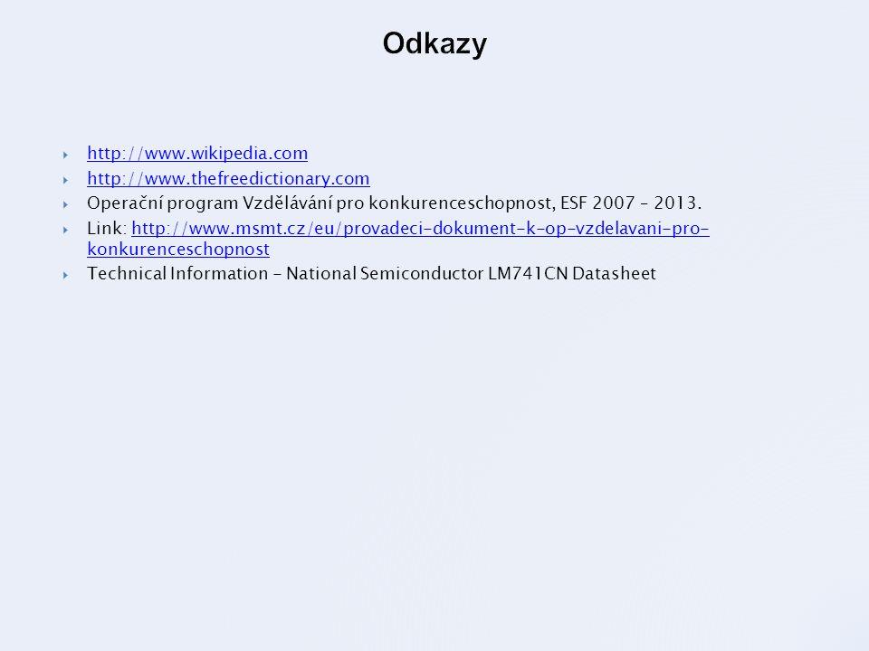 Odkazy http://www.wikipedia.com http://www.thefreedictionary.com