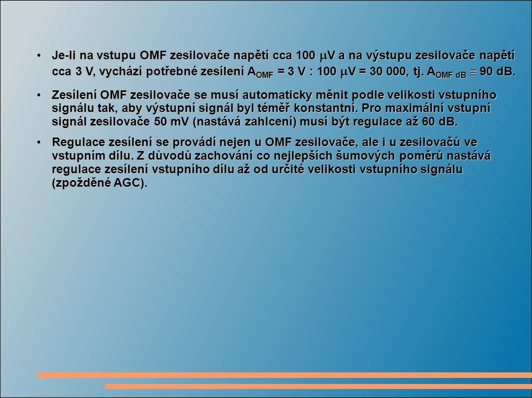 Je-li na vstupu OMF zesilovače napětí cca 100 mV a na výstupu zesilovače napětí cca 3 V, vychází potřebné zesílení AOMF = 3 V : 100 mV = 30 000, tj. AOMF dB  90 dB.